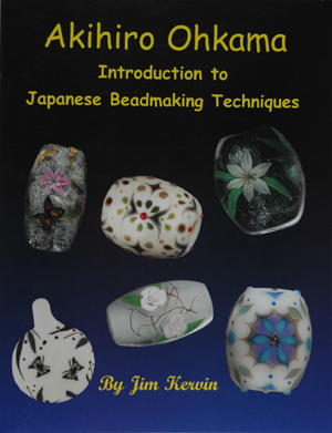 Akihiro Ohkama Introduction to Japanese Beadmaking Techniques