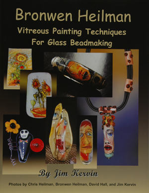 Bronwen Heilman Vitreous Painting Techniques for Glass Beadmaking