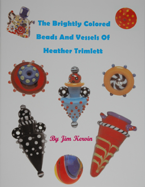 The Brightly Colored Beads and Vessels of Heather Trimlett