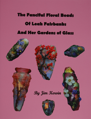 The Fanciful Floral Beads of Leah Fairbanks and her Garden of Glass